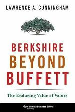 Berkshire Beyond Buffett: The Enduring Value of Values by Cunningham, Lawrence A
