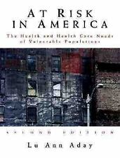 At Risk in America: The Health and Health Care Needs of Vulnerable Pop-ExLibrary