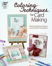 Coloring Techniques for Card Making (Annie's Attic: Paper Crafts), DRG Publishin