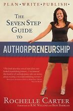 The 7-Step Guide to Authorpreneurship (Plan. Write. Publish!), Rochelle Carter,