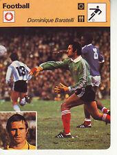 FOOTBALL carte joueur fiche photo DOMINIQUE BARATELLI équipe FRANCE
