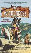 Wilderness: Savage Rendezvous No. 3 by David Thompson (1995, Paperback)
