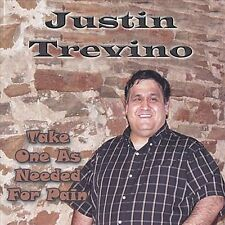 Take One As Needed For Pain * by Justin Trevino (CD, Jan-2007, CD Baby...