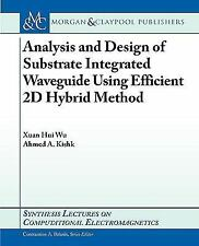 Analysis and Design of Substrate Integrated Waveguide Using Efficient 2D Hybrid