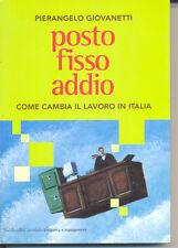 Posto fisso addio - P. Giovanetti - Baldini e Castoldi 2000