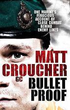 Bullet Proof, Matt Croucher GC