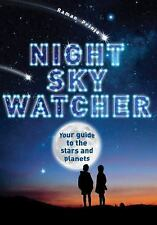 NEW - Night Sky Watcher: Your guide to the stars and planets
