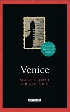 Venice : A Literary Guide for Travellers by Marie-Jose Gransard (2016,...