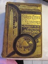 1887 Buried Cities Recovered or Travels or Explorations In Bible Lands DeHass LU