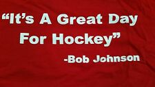 "Wisconsin Badgers ""Its A Great Day For Hockey Badger Bob Johnson  Large T-Shirt"