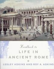 Handbook to Life in Ancient Rome, Adkins, Roy A., Adkins, Lesley, Good Book