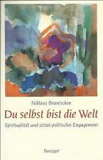 DU SELBST BIST DIE WELT Spiritualität und sozial-politisches Engagement