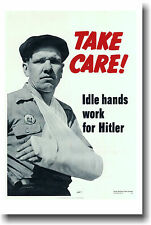 Take Care!  Idle Hands Work for HITLER - Poster