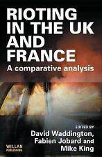 Rioting in the UK and France: A Comparative Analysis by Taylor & Francis Ltd...