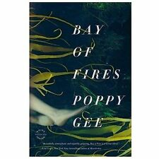 Bay of Fires : A Novel by Poppy Gee (2014, Paperback)