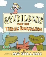 Goldilocks and the Three Dinosaurs by Mo Willems (2012, Hardcover)