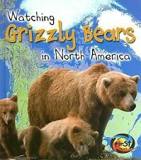 Watching Grizzly Bears in North America (Wild World (Heinemann Hardcover))