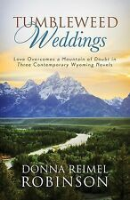 Tumbleweed Weddings: Love Overcomes a Mountain of Doubt in Three Contemporary Wy
