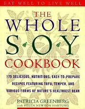 The Whole Soy Cookbook, 175 delicious, nutritious, easy-to-prepare Recipes featu