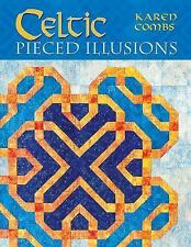 Celtic Pieced Illusions by Karen Combs (2006, Paperback, Illustrated)