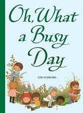 Oh, What a Busy Day by Gyo Fujikawa (2010, Hardcover)