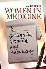 Women in Medicine: Getting In, Growing, and Advancing (Surviving Medical School