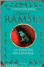 LIBRO=LA DIMORA MILLENARIA=IL ROMANZO DI RAMSES=CHRISTIAN JACQ=1997