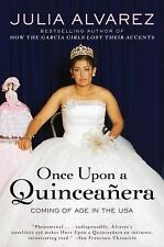 Once upon a Quinceanera : Coming of Age in the USA by Julia Alvarez (2008,...