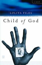 Child of God : A Novel by Lolita Files (2002, Paperback, Reprint)
