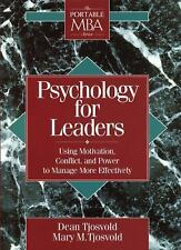 The Portable MBA: Psychology for Leaders : Using Motivation, Conflict, and...
