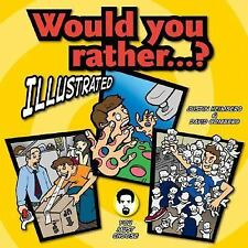 Would You Rather...?: Illustrated: Hundreds of Irreverently Illustrated Dilemmas