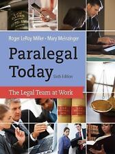 Paralegal Today : The Legal Team at Work by Roger LeRoy Miller and Mary...