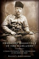 Theodore Roosevelt in the Badlands by Roger Di Silvestro  2011 HCDJ  1st history