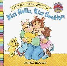 Kiss Hello, Kiss Good-Bye (Marc Brown's Arthur Mini Play Books) by Brown, Marc