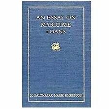 An Essay on Maritime Loans : From the French; with Notes: to Which Is Added...