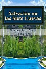 Salvacion en Las Siete Cuevas: Salvacion en Las Siete Cuevas : Salvacion en...