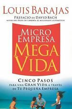 Microempresa, Megavida: Cinco pasos para una gran vida a travs de tu pequea empr