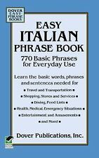 Easy Italian Phrase Book: 770 Basic Phrases for Everyday Use Dover Language Gui