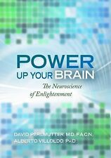 Power up Your Brain : The Neuroscience of Enlightenment by David Perlmutter...