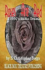 Roses Are Red: A 1930's Radio Drama by Boggs, S. Christopher -Paperback