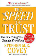 Speed of Trust: The One Thing That Changes Everything, the by Stephen M R Covey