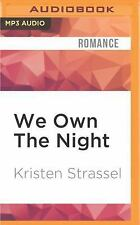 Night Songs: We Own the Night by Kristen Strassel (2016, MP3 CD, Unabridged)