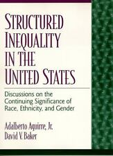 Structured Inequality in the United States by Adalberto Aguirre Jr, David Baker