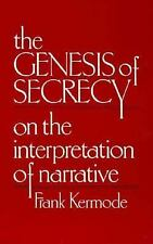 The Genesis of Secrecy: On the Interpretation of Narrative (The Charles Eliot No