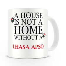 A House Is Not A Home Without A Lhasa Apso Mug