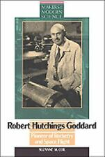 Robert Hutchings Goddard: Pioneer of Rocketry and Space Flight (Makers-ExLibrary