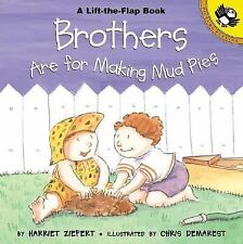 Brothers are for Making Mud Pies Lift-the-Flap, Puffin)