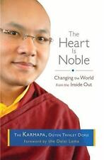 The Heart Is Noble: Changing the World from the Inside Out, Karmapa, Ogyen Trinl