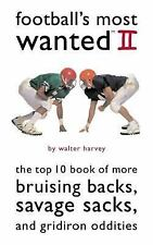 Football's Most Wanted II: The Top 10 Book of More Bruising Backs, Savage Sacks,