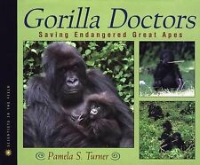 Scientists in the Field Ser.: Gorilla Doctors : Saving Endangered Great Apes...